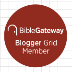 Member of the Bible Gateway Blogger Grid