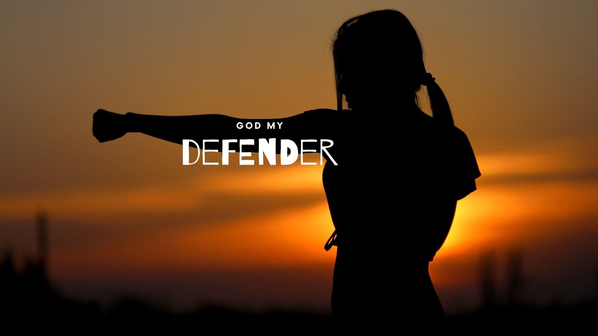 god my defender god my defender